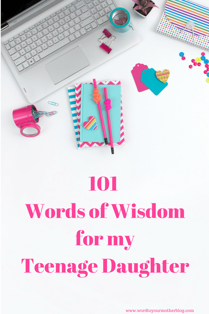 101 Words of Wisdom for My Teenage Daughter