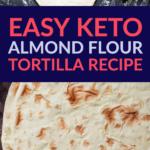Almond Flour Tortilla Recipe